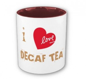 I Love Decaf Tea Mug From Zazzle.com